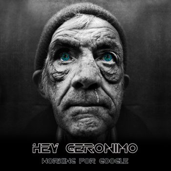 Hey Geronimo – Working For Google