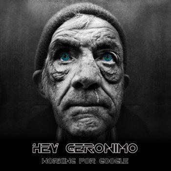 Hey Geronimo – Working For Google