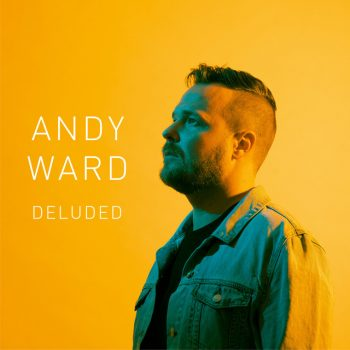 Andy Ward – Deluded
