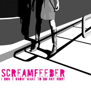 Screamfeeder – I Don't Know What to do Any More
