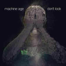 Machine Age – Don't Look