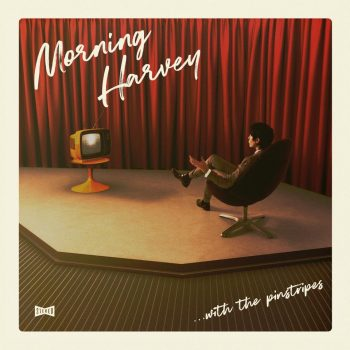 Morning Harvey – With The Pinstripes