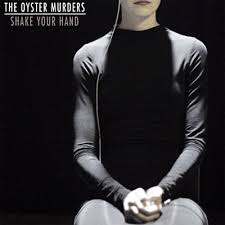 The Oyster Murders – Shake Your Hand