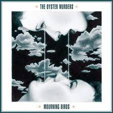 The Oyster Murders – Mourning Birds EP
