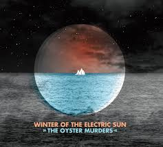 The Oyster Murders – Winter of the Electric Sun