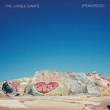 The Jungle Giants – Speakerzoid